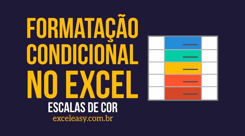 Escalas de Cor - Formatação Condicional
