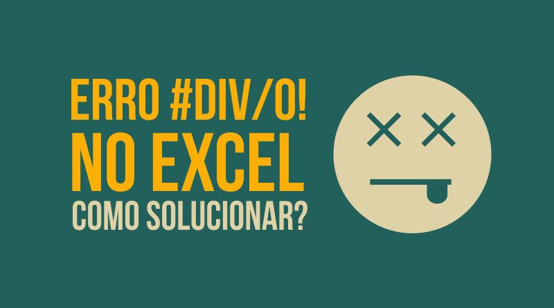 Erro #DIV/0! no Excel