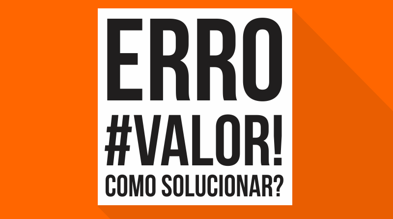 Resolver Erro #VALOR! no Excel