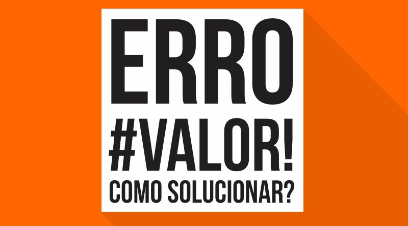 Resolver Erro #VALOR! no Excel