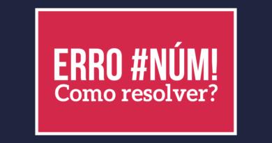 Erro #NÚM! no Excel