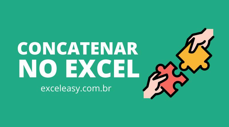 Saiba Como concatenar no Excel