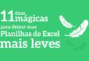 11 dicas para mágicas para deixar sua Planilha de Excel leve