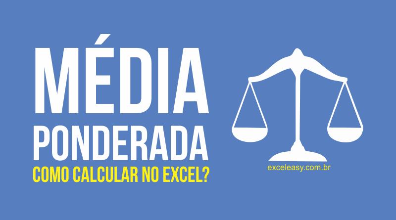 Calcular a Média Ponderada no Excel