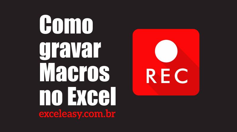Tutorial Como gravar Macros no Excel