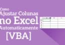 Como Ajustar Colunas no Excel Automaticamente – VBA