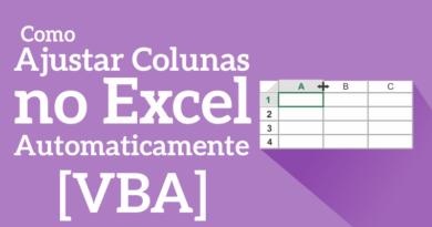 Como Ajustar colunas no Excel automaticamente com o VBA
