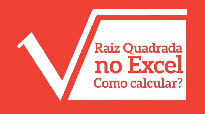 Como fazer cálculo de Raiz Quadrada no Excel