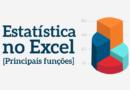 Estatística no Excel – Conheça as principais funções