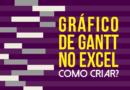 Gráfico de Gantt no Excel – 2 maneiras de criá-lo facilmente
