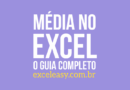 Como calcular a média no Excel – O guia completo