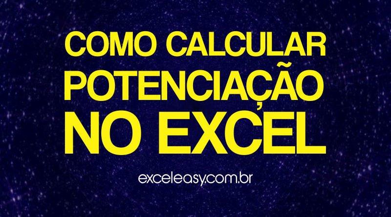 Aprenda a fazer Cálculo de potenciação no Excel