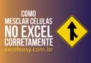 Aprenda Como Mesclar Células no Excel Corretamente
