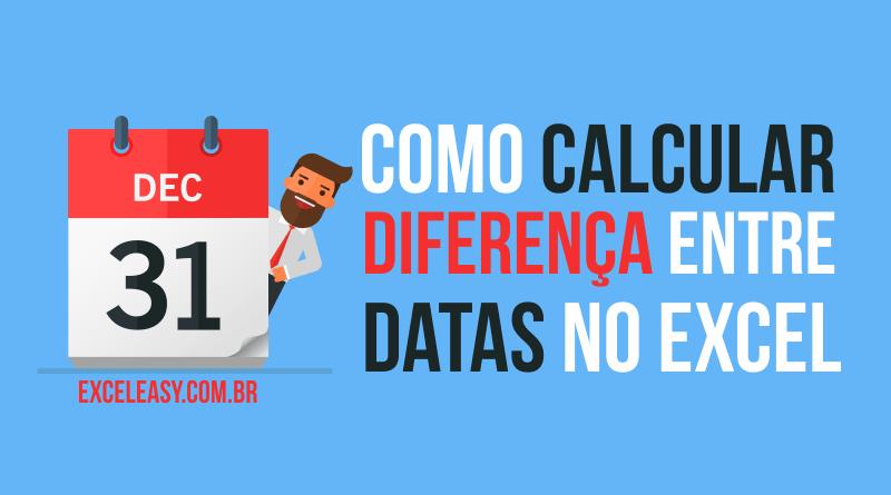 Aprenda como Calcular Diferença entre Datas no Excel