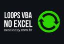 Como usar loops VBA no Excel