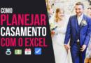 Confira o Passo a Passo Como Planejar Um Casamento com o Excel