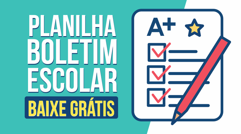 Planilha de Boletim Escolar no Excel para download
