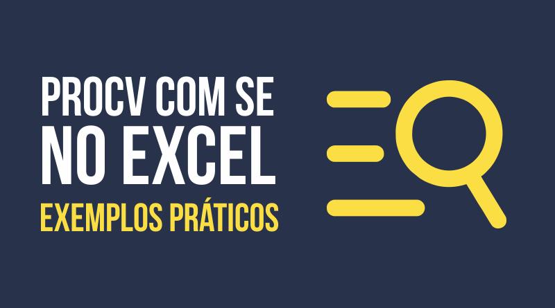 Função PROCV com SE no Excel - Exemplos Práticos