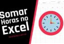 como somar horas no Excel passo a passo