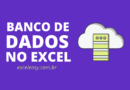 Como criar um banco de dados no Excel - passo a passo