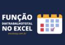 Como usar a Função DIATRABALHOTOTAL no Excel