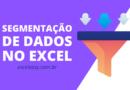 Segmentação de dados no Excel