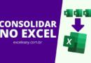 Como consolidar dados no Excel