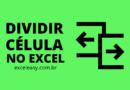 Como Dividir Célula no Excel