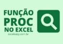 FUNÇÃO PROC no Excel