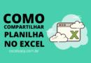 Como Compartilhar Planilha no Excel