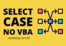 Como usar Select Case no VBA